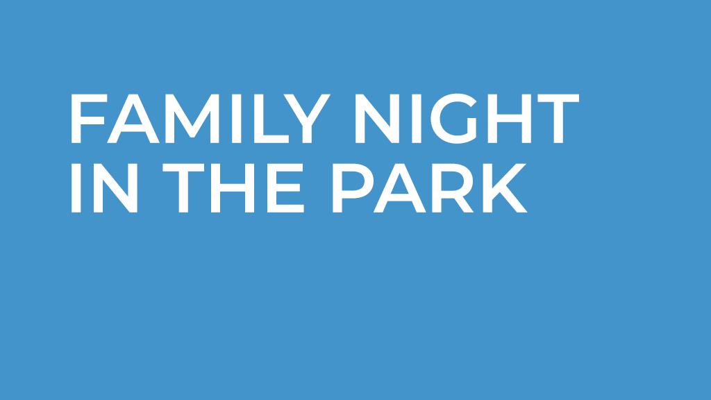 POSTPONED- Family Night in the Park