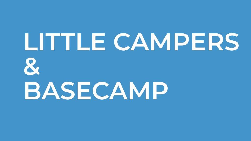 Little Campers/Basecamp